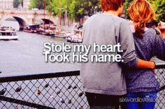He stole my heart and one day I will take his last name<3