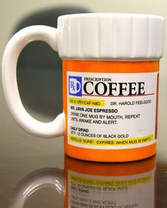 Prescription Coffee Mug <3