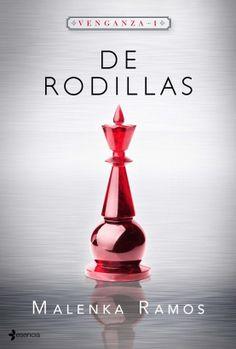 Mi caja roja de libros:  Reseña: De rodillas - Malenka Ramos (Trilogía Ven...