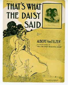 """""""That's What The Daisy Said"""" ~ Lovely 1903 sheet music cover."""