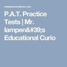 P.A.T. Practice Tests | Mr. Iampen's Educational Curio