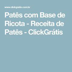 Patês com Base de Ricota - Receita de Patês - ClickGrátis