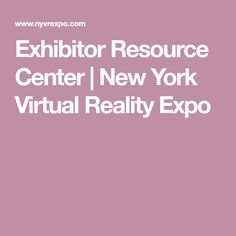 Exhibitor Resource Center | New York Virtual Reality Expo