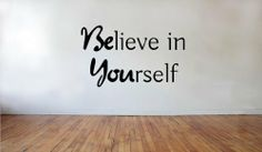 Blinggo Believe in yourself removable Vinyl Wall Decal Home Décor Blinggo,http://www.amazon.com/dp/B00GYEPBBE/ref=cm_sw_r_pi_dp_bUSEtb0XRHC2ZV4Y