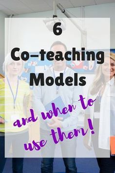 6 common co-teaching models and what each one can do for your classroom   Inclusion   Special Education