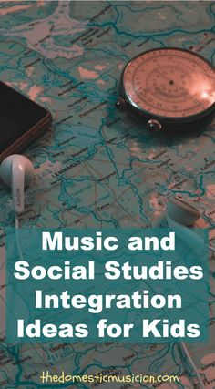 Music and Social Studies Integration Ideas for Kids - The Domestic Musician