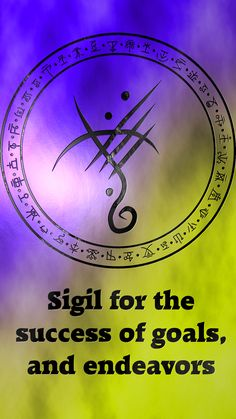 Sigil for the success of goals, and endeavors Sigil requests are closed.