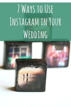 7 Ways to Use Instagram in Your Wedding