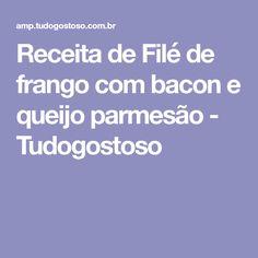 Receita de Filé de frango com bacon e queijo parmesão - Tudogostoso