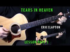 how to play Tears in Heaven on guitar by Eric Clapton Guitar Acoustic Songs, Guitar Chords For Songs, Guitar Riffs, Guitar Solo, Music Guitar, Playing Guitar, Learning Guitar, Guitar Notes, Instruments