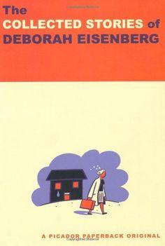 The Collected Stories of Deborah Eisenberg von Deborah Eisenberg http://www.amazon.de/dp/0312429894/ref=cm_sw_r_pi_dp_XIe4wb1BWRVJK