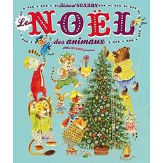 Le Noël des animaux: Richard Scarry