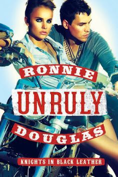 Mythical Books: Being fearless has never looked so good...- Unruly (Knights in Black Leather #2) by Ronnie Douglas, Melissa Marr