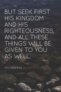 But seek first His Kingdom and His righteousnes, and all these things will be given to you as well. Amen! www.reachavillage.org