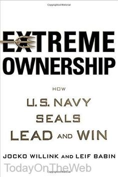 Extreme Ownership: How U.S. Navy SEALs Lead and Win (Hardcover) by Jocko Willink