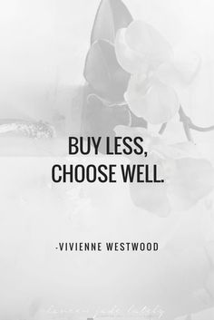 Fashion Quotes : Picture DescriptionWhat if we all began choosing quality over quantity? Thoughts on minimalism via Lauren Jade Lately Vivienne Westwood, Konmari, Quotes To Live By, Me Quotes, Cherish Quotes, Yoga Quotes, Change Quotes, Wisdom Quotes, Minimalism Living