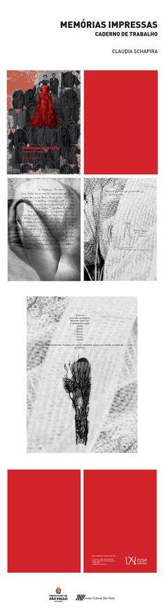 Dramaturgia do espetáculo Memórias impressas (de Claudia Schapira, com montagem dirigida pela própria autora), selecionado pelo edital I Mostra de Dramaturgia em pequenos formatos cênicos do CCSP.