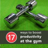17 Ways to Boost Productivity at the Gym
