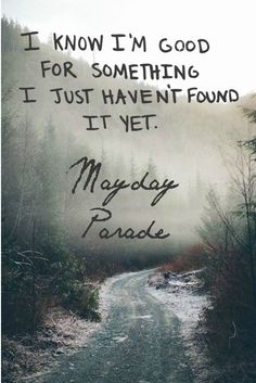 mayday parade lyrics | Tumblr (And I think that I have found it after all.)