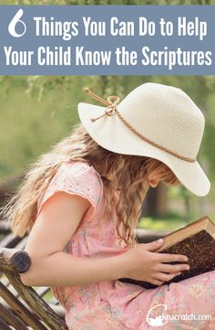 6 Things You Can Do to Help Your Child Know the Scriptures