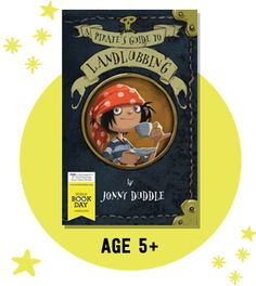 A Pirate's Guide to Land Lubbing by Johnny Duddle.  Age 5+