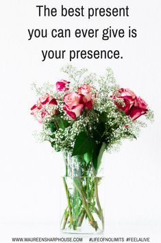 Present. Presence. #lifeofnolimits #feelalive #maureensharphouse #lifecoach #mentor #nlp Compassion Fatigue, Rose Quotes, Wayne Dyer, Self Empowerment, What Is Need, Positive Affirmations, Live For Yourself, Recovery, Philosophy