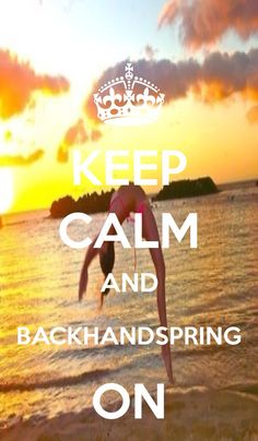 Keep calm and BACKHANDSPRING on