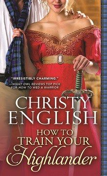 How to Train Your Highlander: Broadswords and Ballrooms #3 by Christy English @ChristyEnglish #Giveaway @SourcebooksCasa #NewRelease http://wp.me/p3OmRo-8vd
