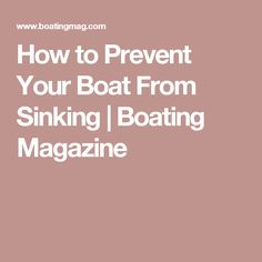 How to Prevent Your Boat From Sinking | Boating Magazine