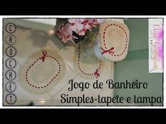 JOGO DE BANHEIRO SIMPLES- TAMPA E TAPETE VASO /PARTE I - YouTube