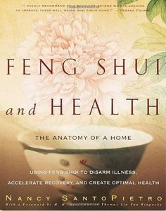 Feng Shui and Health: The Anatomy of a Home: Using Feng Shui to Disarm Illness, Accelerate Recovery, and Create Optimal Health by Nancy SantoPietro - Harmony Feng Shui Books, Feng Shui Tips, Feng Shui Room Colours, Room Colors, Feng Shui Health, Feng Shui History, Internal Energy, Holistic Healing, Book Nooks