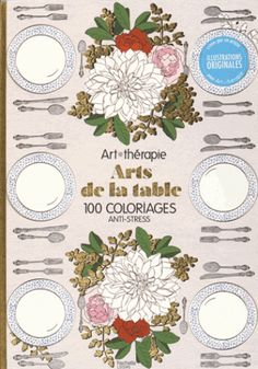 Arts De La Table 100 Coloriages Anti Stress StressColoring BooksColouringArt