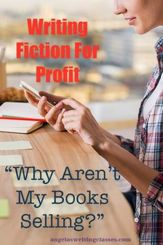 "Writing Fiction For Profit: ""Why Aren't My Books Selling?"""