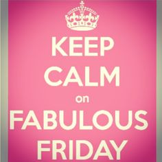 Keep calm its Friday!