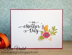 K and R Designs: Celebrating Mother's Day