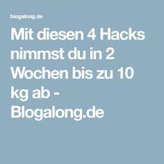Mit diesen 4 Hacks nimmst du in 2 Wochen bis zu 10 kg ab - Blogalong.de