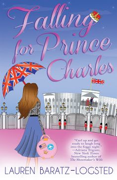 LibriAmoriMiei: Review & Giveaway: Falling For Prince Charles by Lauren Baratz-Logsted