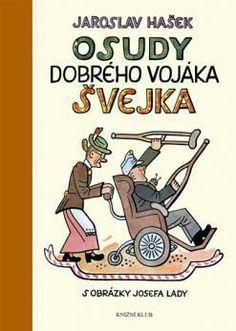 Osudy dobrého vojáka Švejka za světové války I. Slovak Language, War Novels, Marlon Brando, Czech Republic, Thriller, Illustrators, Roman, Folk, Writer