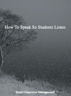 How To Speak So Students Listen - Easy to Follow Classroom Management Ideas that ANY Teacher Can Use