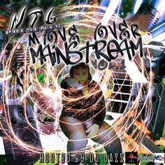 https://flic.kr/p/eM3kno | Ntg - Move Over Mainstream Vol.1 (feat. Chili-Bo) | Chili-Bo Appears Courtesy Of Drink-A-Lot Records Visit Us @ www.chilibomusic.com  #chilibo #chilibomusic #rap #hiphop #westcoastrap #drinkalotrecords #westcoasthiphop #albumcover #rapmusic #music #undergroundHipHop #gangstarap #undergroundrap #hiphopmusic #indieartist #independentmusic
