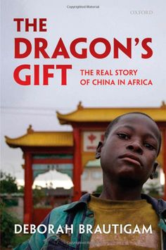 Dragon's gift : the real story of China in Africa - by Deborah Brautigam : Oxford University Press, 9786612383489 MyiLibrary ebook purchased thanks to the Connell Fund. Poverty In Africa, Books To Read, My Books, Free Books, Book Worms, This Book, Author, Reading, Natural Resources