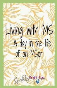 Living with MS- a da