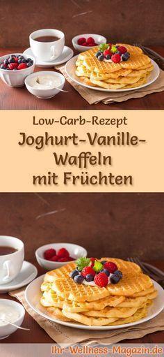 Low-Carb-Rezept für Joghurt-Vanille-Waffeln mit Früchten: Kohlenhydratarmes Frühstück - gesund, kalorienreduziert, ohne Getreidemehl ... #lowcarb #frühstück