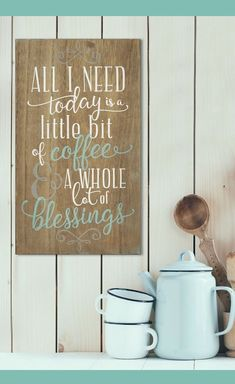 All I need today is a little bit of coffee and a whole lot of blessings, quote wall art, home decor, farmhouse sign, farmhouse decor, rustic sign, rustic decor #ad