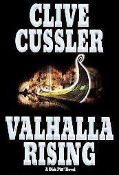 Valhalla Rising by Clive Cussler (2001, Hardcover) Book.  One of my favorite authors!