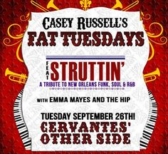 Fat Tuesdays w/ Struttin' - a tribute to New Orleans Funk, Soul & R&B feat the music of The Meters, Allen Toussaint + more at Cervantes' Other Side this Tuesday!