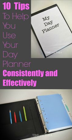 10 Tips to Help You Use Your Day Planner Consistently and Effectively