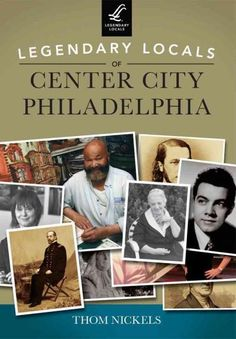 Legendary Locals of Center City Philadelphia Pennsylvania