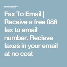 Fax To Email   Receive a free 086 fax to email number. Recieve faxes in your email at no cost