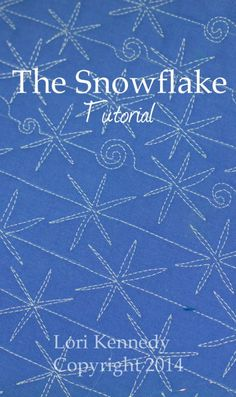 The Snowflake Free Motion Quilting Tutorial